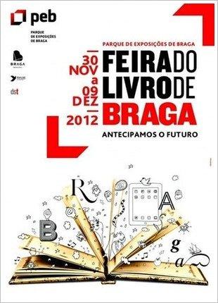 A Feira do Livro de Braga tem como tema Antecipar o Futuro e está inserida nos eventos da cidade como Capital Europeia da Juventude em 2012.