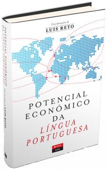 O livro Potencial Económico da Língua Portuguesa foi coordenado por Luís Reto, reitor do ISCTE-IUL.
